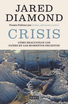 portada Crisis: Como Reaccionan los Paises en los Momentos Decisivos