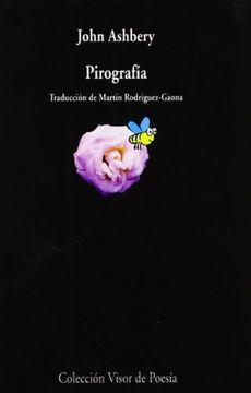 portada Pirografía: Poemas Escogidos por John Ashbery (Visor de Poesía)