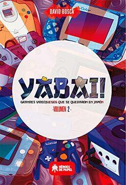 portada Yabai! 02 Grandes Videojuegos que se Quedaron en Japon