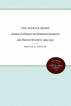 portada the elusive quest: america's pursuit of european stability and french security, 1919-1933