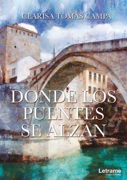 portada Donde los Puentes se Alzan