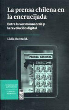 portada La Prensa Chilena en la Encrucijada. Entre la voz Monocorde y la Revolución Digital.