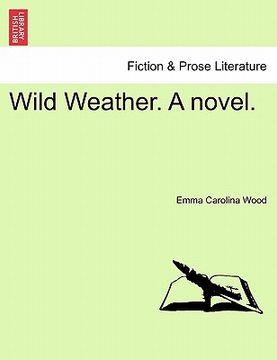 portada wild weather. a novel.