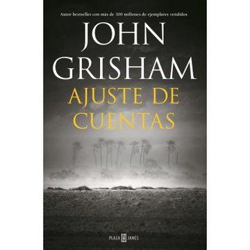 Libro Ajuste De Cuentas John Grisham Isbn 9786073185684 Comprar En Buscalibre