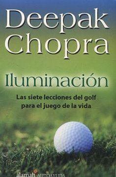 portada ILUMINACION: LAS SIETE LECCIONES DEL GOLF PARA EL JUEGO DE LA VIDA.