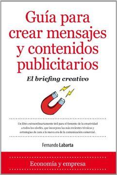 portada Guía Para Crear Mensajes y Contenidos Publicitarios: Publicitarios, el Briefing Creativo