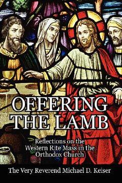 portada offering the lamb: reflections on the western rite mass in the orthodox church