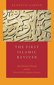 portada The First Islamic Reviver: Abu Hamid Al-Ghazali and his Revival of the Religious Sciences (libro en Inglés)