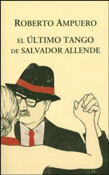 portada Ultimo Tango de Salvador Allende, el