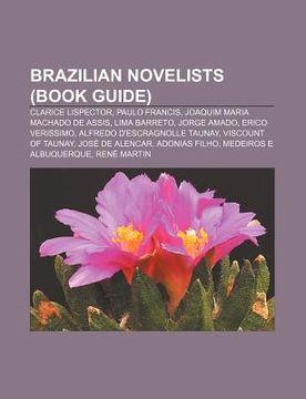 portada brazilian novelists (book guide): clarice lispector, paulo francis, joaquim maria machado de assis, lima barreto, jorge amado, erico verissimo