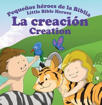 portada La Creacion - Creation (Little Bible Heroes)