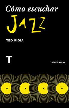 portada Cómo Escuchar Jazz