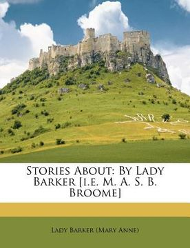 portada stories about: by lady barker [i.e. m. a. s. b. broome]