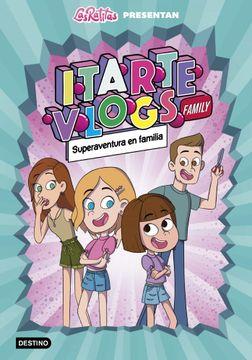 portada Itarte Vlogs Family 1. Superaventura en Familia (Jóvenes Influencers)