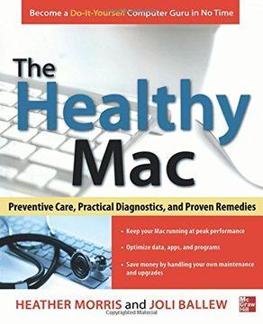 portada The Healthy Mac: Preventive Care, Practical Diagnostics, and Proven Remedies (libro en Inglés)