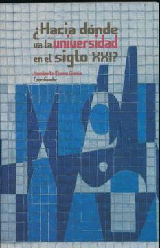 portada HACIA DONDE VA LA UNIVERSIDAD EN EL SIGLO XXI