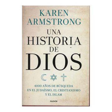 portada Una Historia de Dios. 400 Años de Búsqueda en el Judaismo, el Cristianismo y el Islam