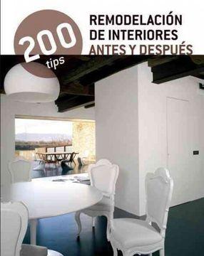 portada 200 Tips Remodelación de Interiores Antes y Después