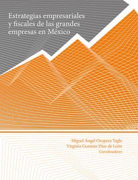 portada Estrategias Empresariales y Fiscales de las Grandes Empresas en México