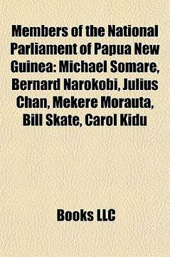 portada members of the national parliament of papua new guinea: michael somare, bernard narokobi, julius chan, mekere morauta, bill skate, carol kidu
