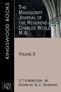 portada The Manuscript Journal of the Reverend Charles Wesley, M. A.  Volume ii (Kingswood) (libro en Inglés)