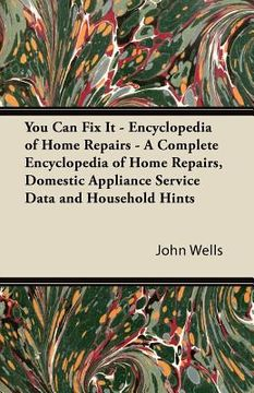 portada you can fix it - encyclopedia of home repairs - a complete encyclopedia of home repairs, domestic appliance service data and household hints