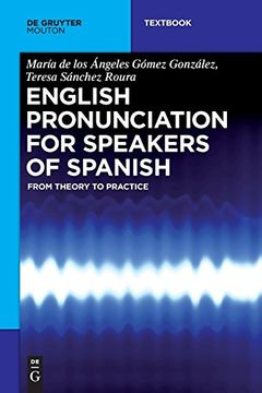 portada English Pronunciation for Speakers of Spanish: From Theory to Practice (de Gruyter Mouton Textbook) (libro en Inglés)