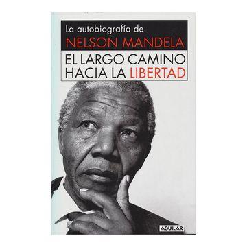 portada El Largo Camino Hacia la Libertad. La Autobiografía de Nelson Mandela