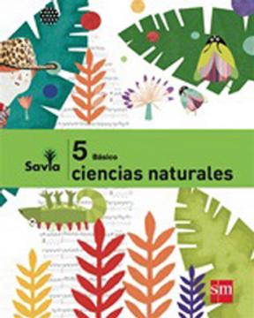 portada Ciencias Naturales 5° Básico (Proyecto Savia) (Sm)