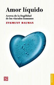 portada Amor Líquido: Acerca de la Fragilidad de los Vínculos Humanos