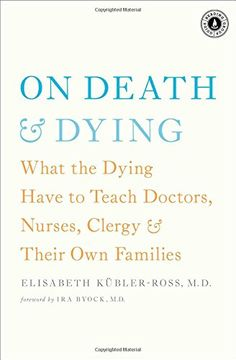 portada On Death & Dying: What the Dying Have to Teach Doctors, Nurses, Clergy & Their own Families (libro en Inglés)