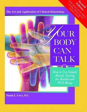portada Your Body can Talk: How to use Simple Muscle Testing for Health and Well Being (libro en inglés)