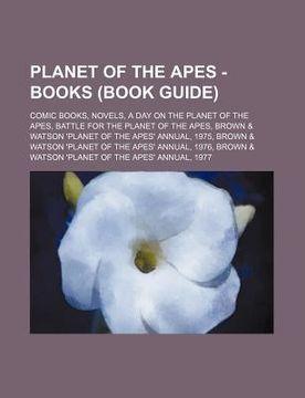 portada planet of the apes - books (book guide): comic books, novels, a day on the planet of the apes, battle for the planet of the apes, brown & watson 'plan
