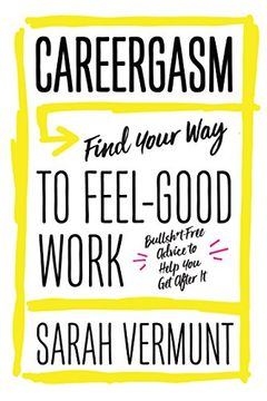portada Careergasm: Find Your way to Feel-Good Work (libro en Inglés)