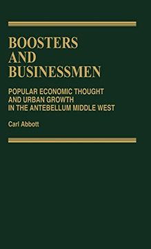 portada Boosters and Businessmen: Popular Economic Thought and Urban Growth in the Antebellum Middle West (libro en Inglés)