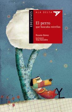 portada El Perro que Buscaba Estrellas [With Booklet] (Primaria Edelvives)