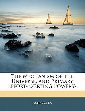"""portada the mechanism of the universe, and primary effort-exerting powers"""";""""nabu press"""