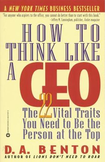 how to think like a ceo,the 22 vital traits you need to be the person at the top