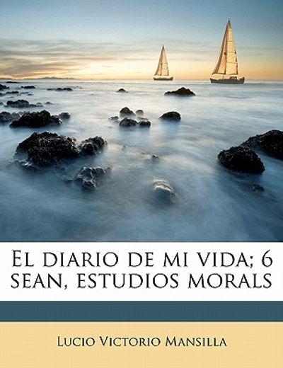 el diario de mi vida; 6 sean, estudios morals