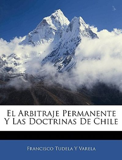 el arbitraje permanente y las doctrinas de chile