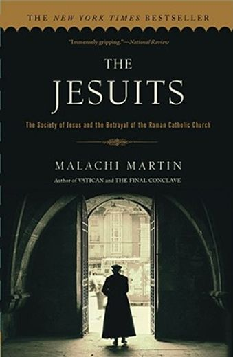 the jesuits,the society of jesus and the betrayal of the roman catholic church