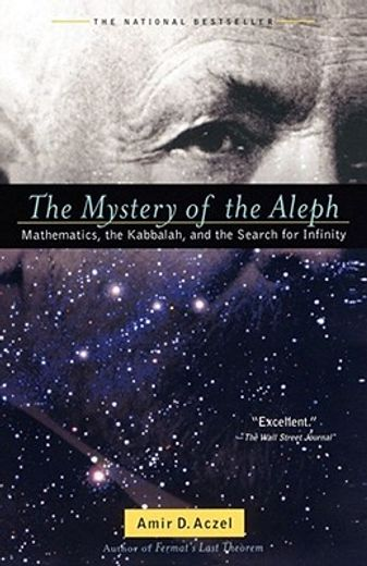 the mystery of the aleph,mathematics, the kabbalah, and the search for infinity