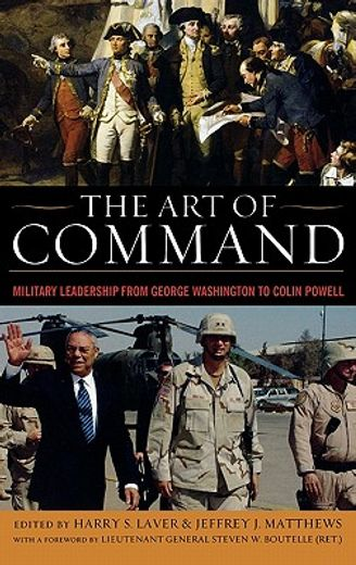 the art of command,military leadership from george washington to colin powell