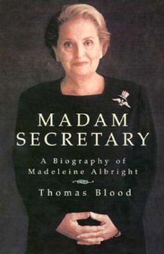 madam secretary,a biography of madeleine albright