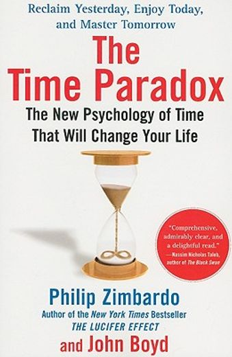the time paradox,the new psychology of time that can change your life