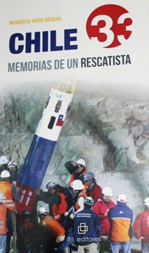 chile 33. memorias de un rescatista