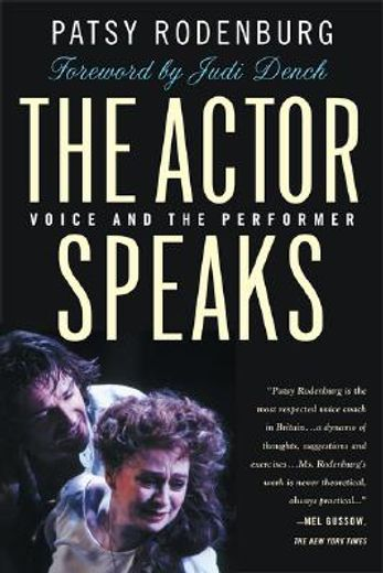 the actor speaks,voice and the performer