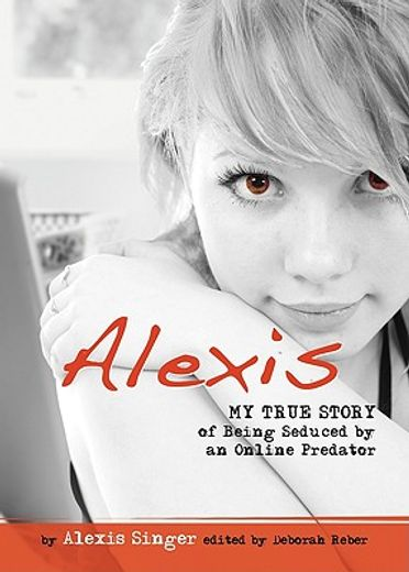 alexis,my true story of being seduced by an online predator