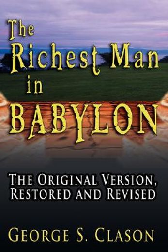 the richest man in babylon,the original version, restored and revised
