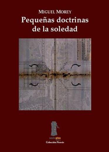 PequeAs Doctrinas De La Soledad (Ensayo Sexto Piso)
